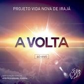 A Volta (Ao Vivo) by Projeto Vida Nova de Irajá