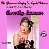 Glamourous Sex Symbols of the Screen, Vol. 7 (20 Songs) by Dorothy Lamour
