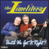 Until We Get It Right by The Limeliters