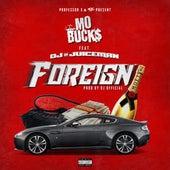 Foreign (feat. OJ da Juiceman) by Mo Buck$