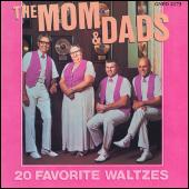 20 Favorite Waltzes by The Mom & Dads