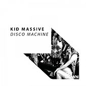 Disco Machine by Kid Massive