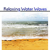 Relaxing Water Waves – Soothing Sounds of Water, Rest a Bit, New Age Relaxation de Nature Sounds Artists