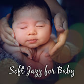 Soft Jazz for Baby – Sweet Lullabies for Sleep, Bedtime, Soothing Piano at Night, Calm Down, Chilled Jazz, Restful Sleep, Baby Music by Relaxing Piano Music