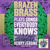 Brazen Brass Plays Songs Everybody Knows by Henry Jerome