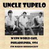 Wxpn World Cafe, 1994 (Fm Radio Broadcast) de Uncle Tupelo