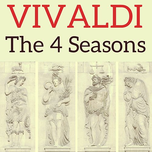 Vivaldi : The 4 seasons by Antonio Vivaldi