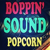 Boppin' Sound Popcorn by Various Artists