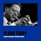 Color Changes (Remastered) di Clark Terry