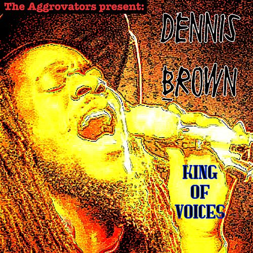 King of Voices by Dennis Brown
