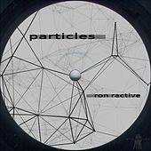 Particles by Ron Ractive