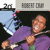 20th Century Masters: The Millennium Collection... by Robert Cray