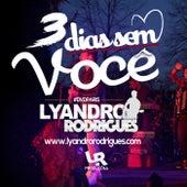 3 Dias sem voce de Lyandro Rodrigues