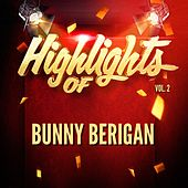 Highlights of Bunny Berigan, Vol. 2 de Bunny Berigan