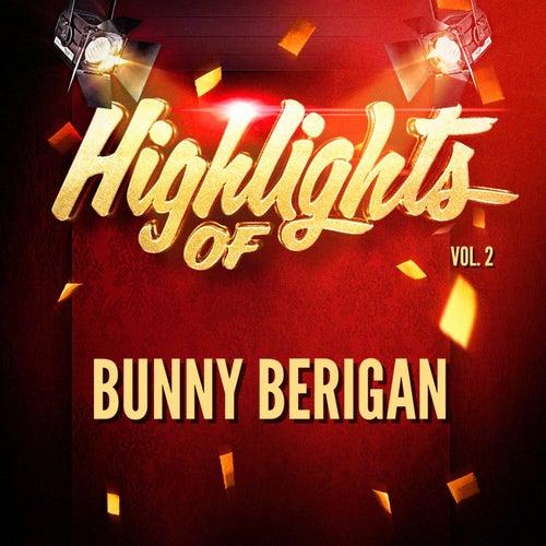 Highlights of Bunny Berigan, Vol. 2 by Bunny Berigan