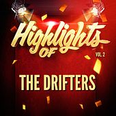 Highlights of The Drifters, Vol. 2 by The Drifters