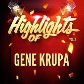 Highlights of Gene Krupa, Vol. 2 de Gene Krupa