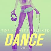 Top 40 Hits Remixed, Vol. 1: Dance Hits by Various Artists