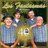 40th Anniversary by Los Fantasmas Del Valle