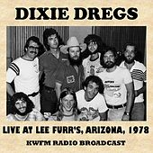Live at Lee Furr's, Arizona, 1978 (Fm Radio Broadcast) von The Dixie Dregs