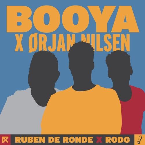 Booya by Ruben de Ronde X Rodg X Orjan Nilsen