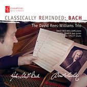 Classically Reminded: Bach by David Rees-Williams