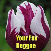 Your Fav Reggae by Various Artists