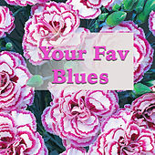 Your Fav Blues de Various Artists