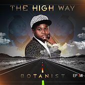 The High Way by The Botanist