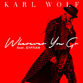 Wherever You Go (Remix) [feat. Gyptian] by Karl Wolf