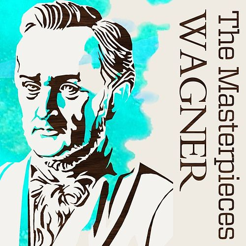 The Masterpieces - Wagner by Various Artists