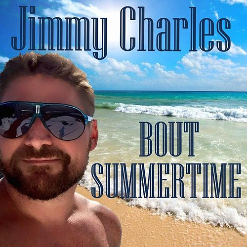 Bout Summertime by Jimmy Charles