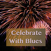 Celebrate With Blues de Various Artists