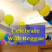 Celebrate With Reggae de Various Artists