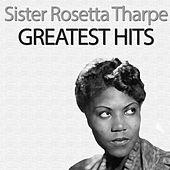 Greatest Hits by Sister Rosetta Tharpe