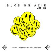 Bugs On Acid Vol.2 by Various Artists