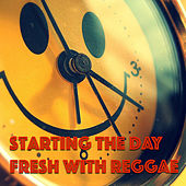 Starting The Day Fresh With Reggae by Various Artists