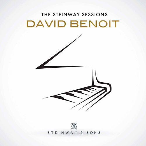 The Steinway Sessions: David Benoit by David Benoit