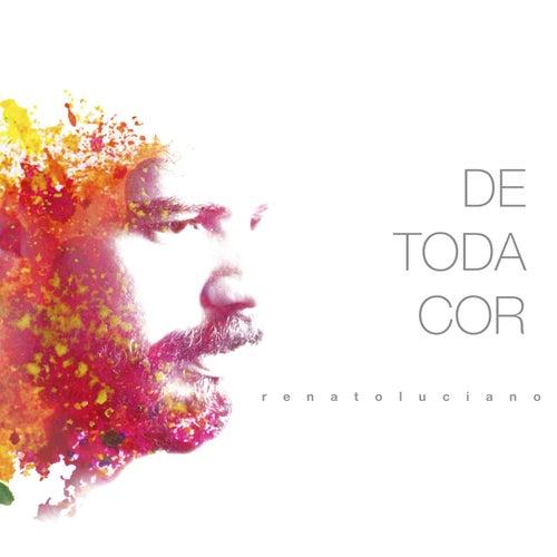De Toda Cor de Renato Luciano