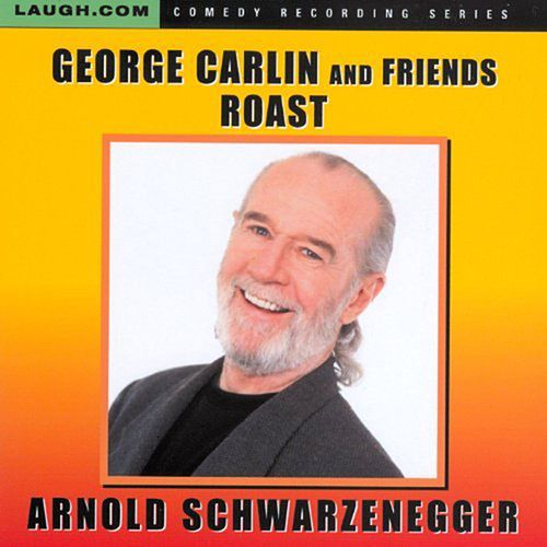 George Carlin and Friends Roast Arnold Schwarzenegger by Various Artists