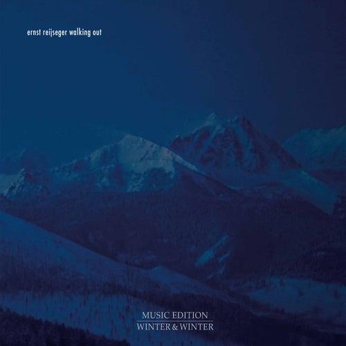 Walking Out (Original Score) by Ernst Reijseger
