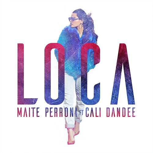 Loca (feat. Cali y El Dandee) de Maite Perroni