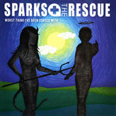 Worst Thing I've Been Cursed With by Sparks The Rescue