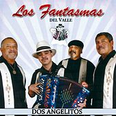 Dos Angelitos by Los Fantasmas Del Valle