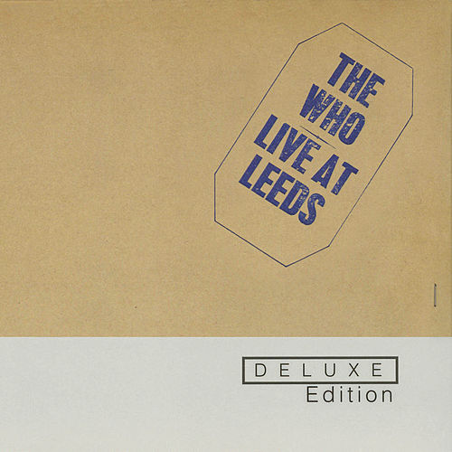 Live At Leeds: Deluxe Edition by The Who