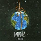 O Mundo by Danadões