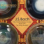 J. S. Bach The Well-Tempered Clavier Book One for String Quartet (arr. Kitchen) by Borromeo String Quartet