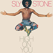 High On You by Sly & the Family Stone