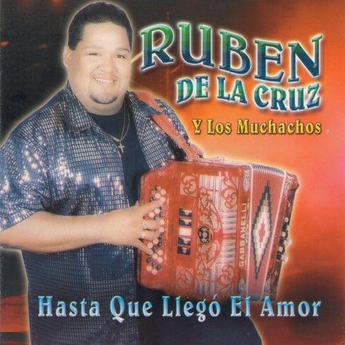 Hasta Que Llego El Amor by Ruben De La Cruz