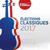 Les élections classiques 2017 - Radio Classique de Various Artists